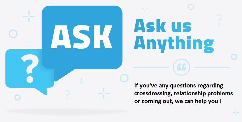 Ask us anything about crossdressing