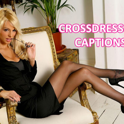 crossdressing captions