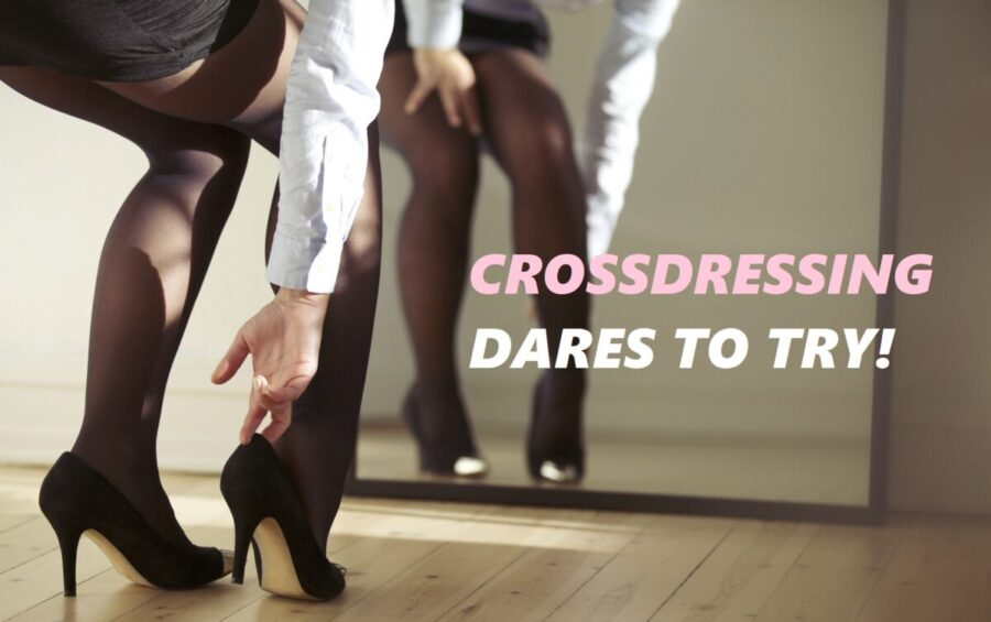 Crossdressing dares to try