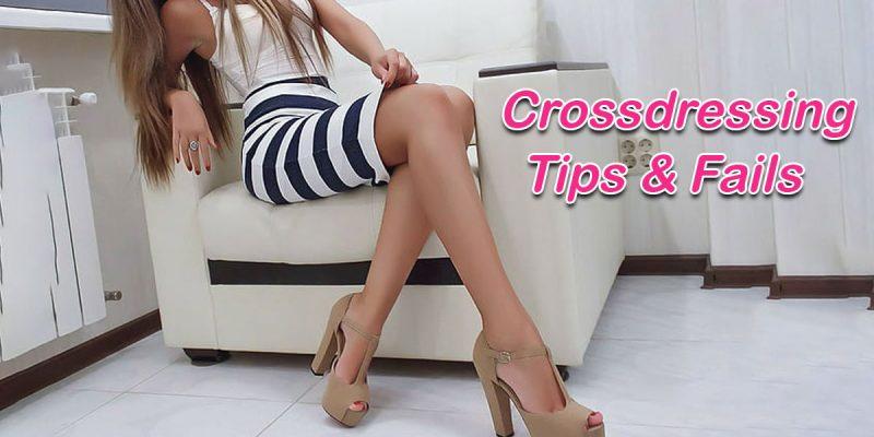 Beginner's Tips and Fails in Crossdressing