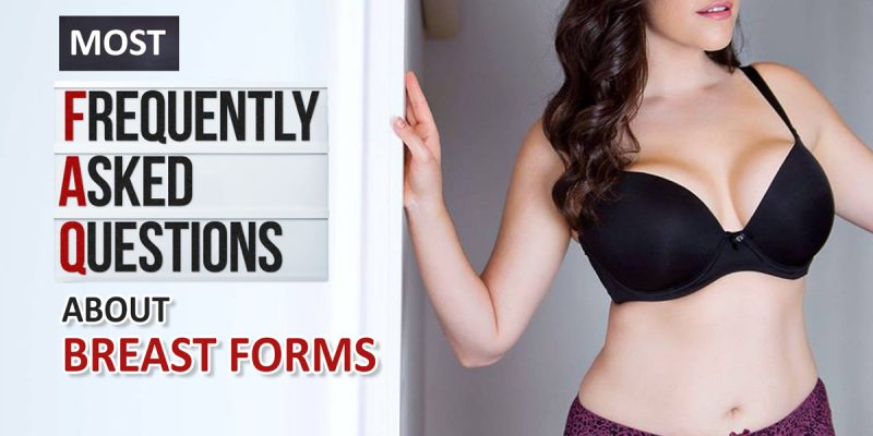 FAQ about breast forms