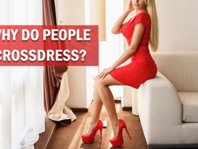 why do people crossdress