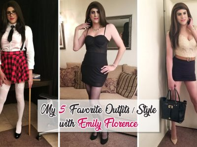 My 5 favorite outfits & style with crossdresser Emily Florence